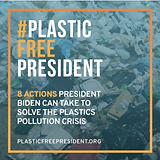 550 Groups Ask Biden to Solve Plastic Pollution Crisis with Eight Executive Actions