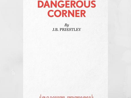 Dangerous Corner- Tickets coming soon...