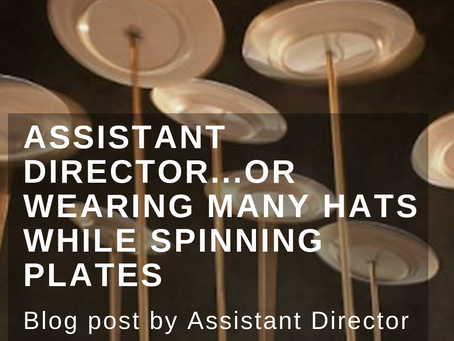 Assistant Director. Or wearing many hats while spinning plates