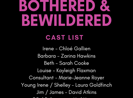 Cast announcement- Bothered & Bewildered
