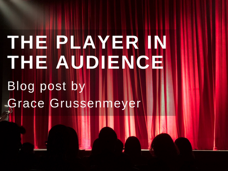 The Player in the Audience- A Blog Post