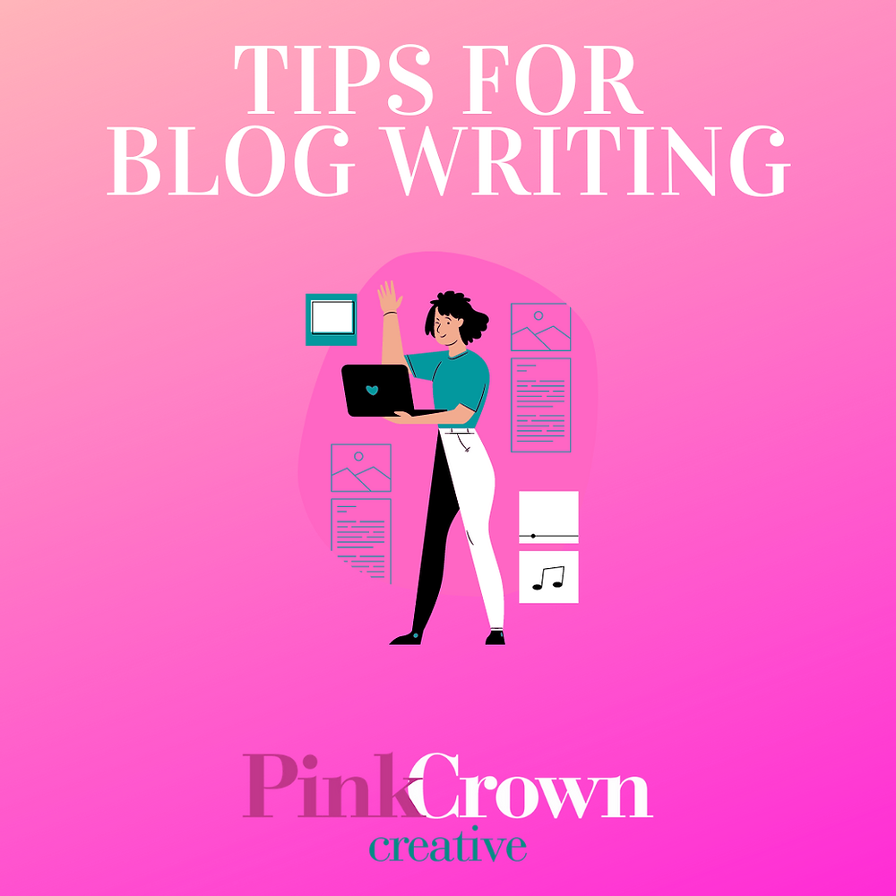 Pink Crown Creative, Tips for Blog Writing, How to Write a Blog, Tips and Tricks, How to