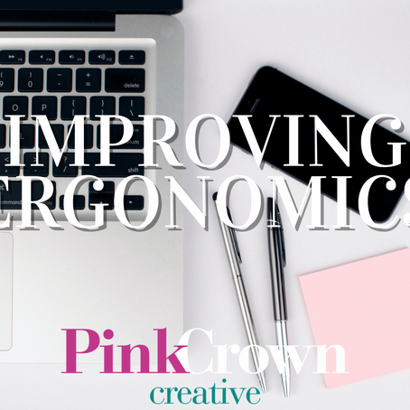 Improving Ergonomics