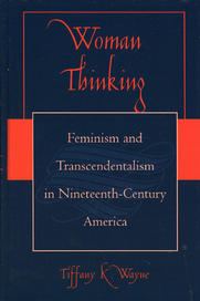 Woman Thinking: Feminism and Transcendentalism in 19th-Century America (2004)