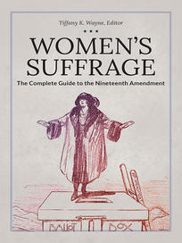 Women's Suffrage: The Complete Guide to the Nineteenth Amendment (2020)