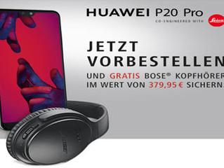 HUAWEI P20 Pro vorbestellen und gratis BOSE Kopfhörer sichern.