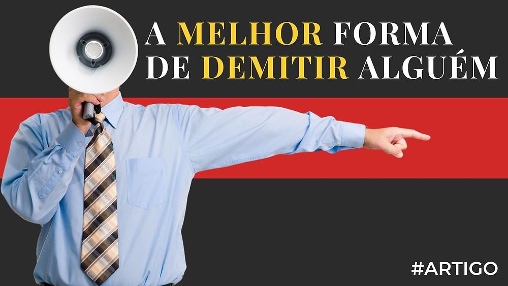 Paulo Bomfim Oficial Artigo Capa A melhor forma de demitir alguém