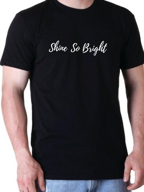 SHINE SO BRIGHT t-shirt