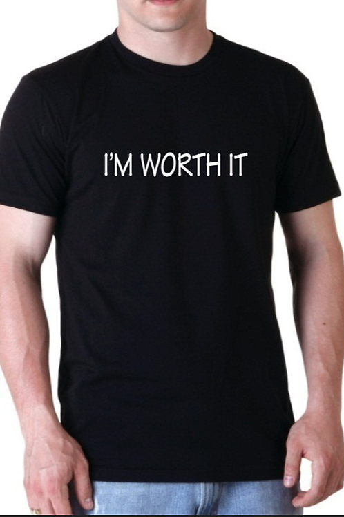 I'M WORTH IT t-shirt
