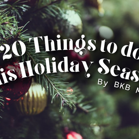 20 Things to do this Holiday Season