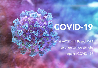What AVCiT's IP Based KVM solution can do to fight against COVID-19?
