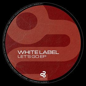 UNOU004 - White Label - Let's Go EP Artw