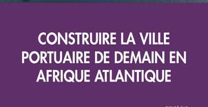 Lancement de livre : Construire la ville portuaire de demain en Afrique - 8 et 9 Avril 2019 - Yaound