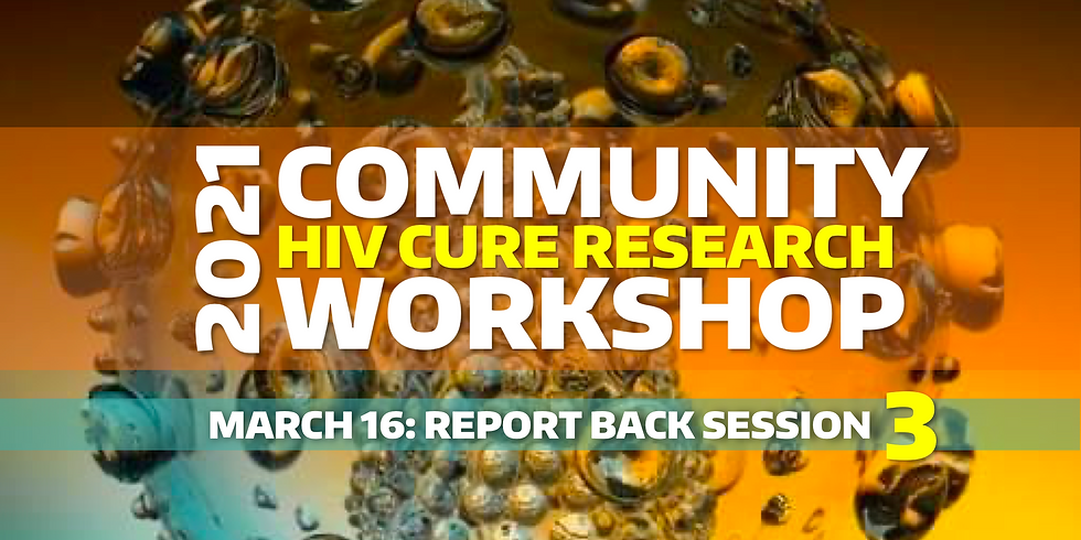 Post-CROI Community HIV Cure Research Workshop - REPORT-BACK Session 3