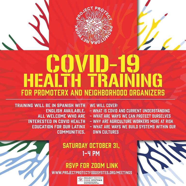 COVID 19 Health Training for Promoterx and Neighborhood Organizers •