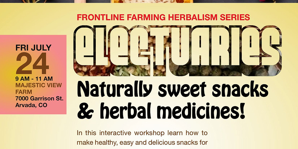 Electuaries  Naturally sweet snack and herbal medicine!