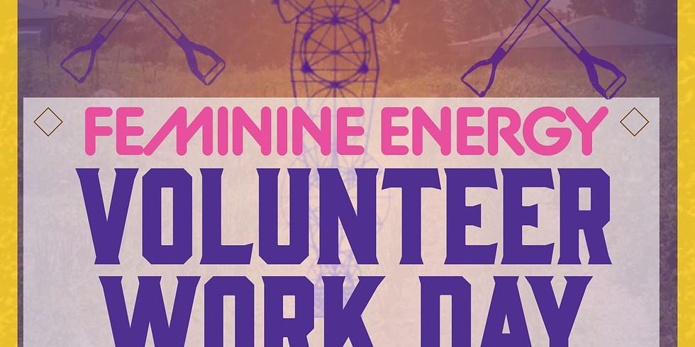 Feminine Energy  VOLUNTEER WORKDAY