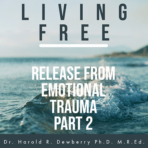Release from Emotional Trauma pt 2