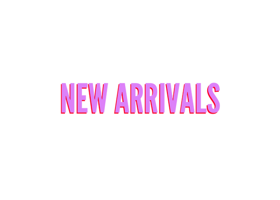 NEW ARRIVALS.png