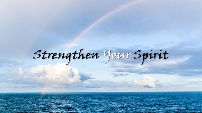 Strengthen Your Spirit
