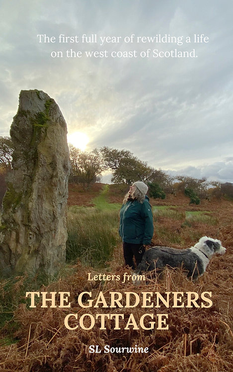 Letters from The Gardeners Cottage:  The First Year