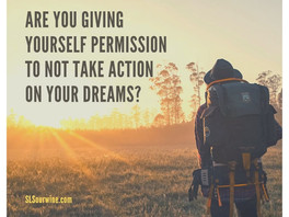 You don't have to go for your dreams.