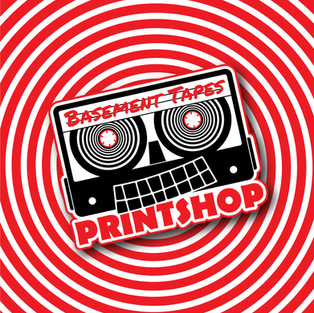 Basement Tapes Printshop