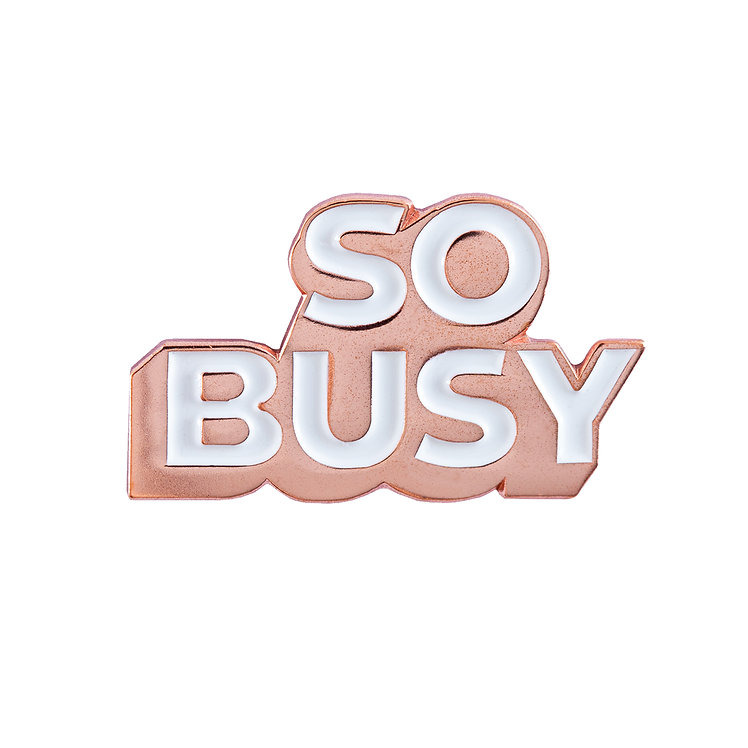 "ENAMEL PIN ""SO BUSY"""