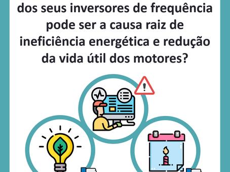 A parametrização dos inversores pode ser a causa raiz de ineficiência e falhas em motores