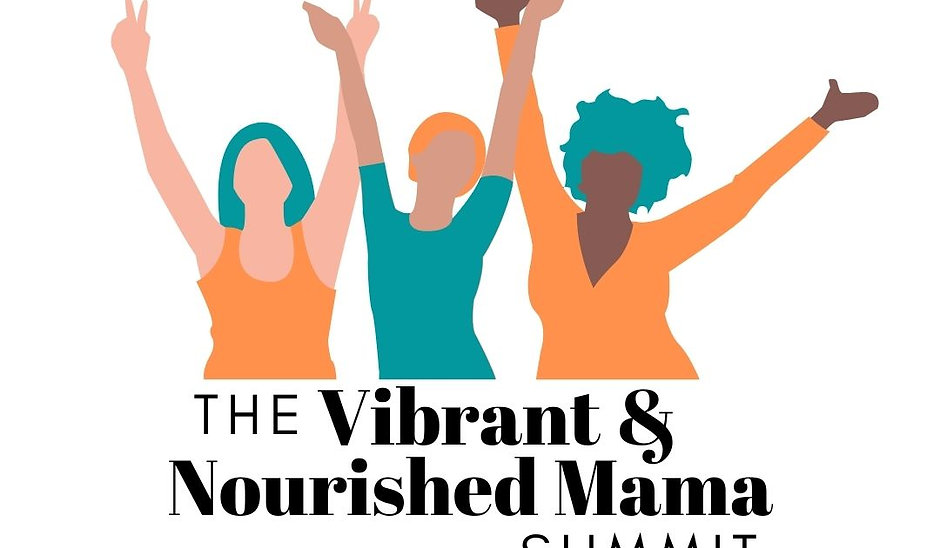 VIP Access Pass - Vibrant & Nourished Mama Summit