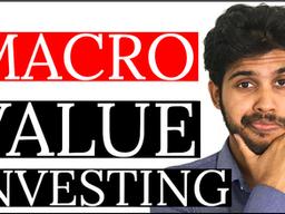 Macroeconomics for Value Investors