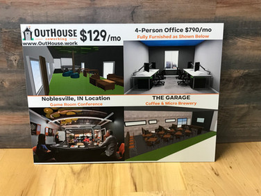 We have printed several signs for OutHouse Coworking in Noblesville.
