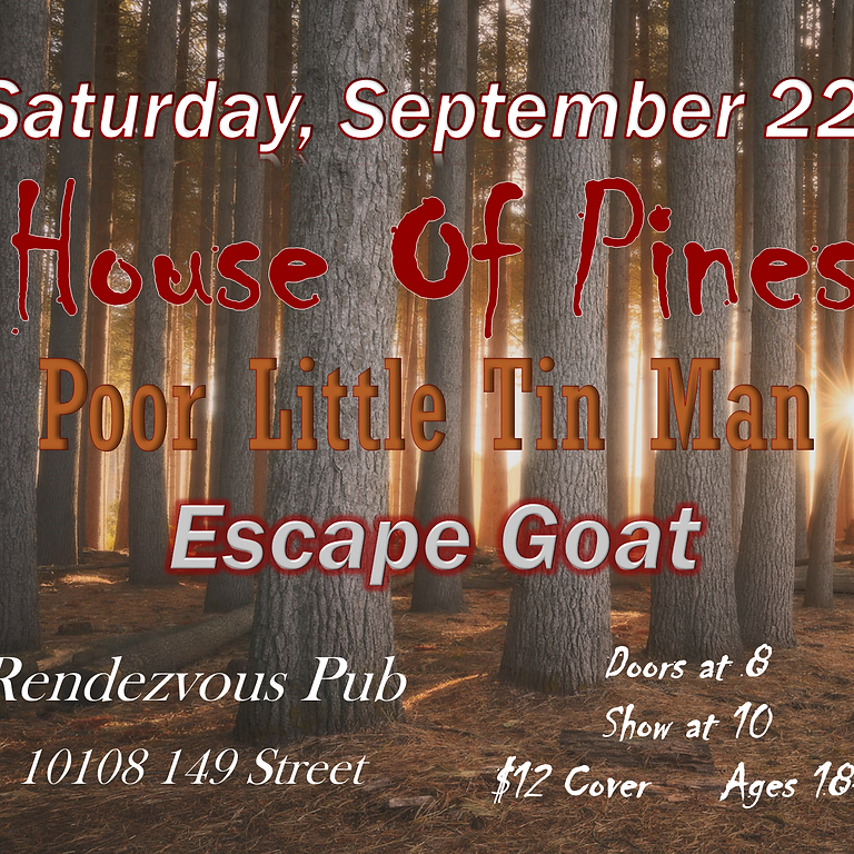 House of Pines, Poor Little Tin Man, and Escape Goat