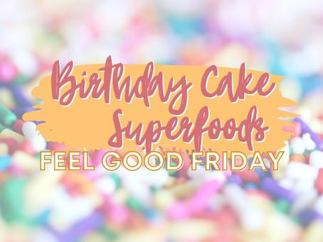 Birthday Cake Superfoods Recipe