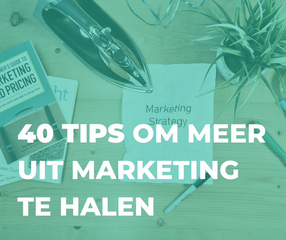 40 MARKETING TIPS