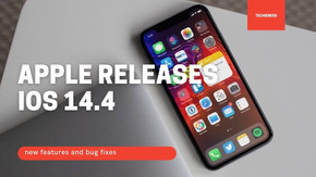 Apple releases iOS 14.4 and iPad OS 14.4 update with new features and bug fixes- What are the new?