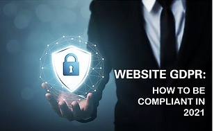 How To Make Your Website GDPR Compliant 2021