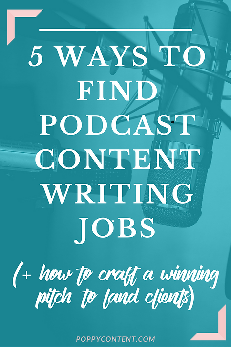 5 WAYS TO FIND PODCAST CONTENT WRITING JOBS | Poppy Content | Jonnie
