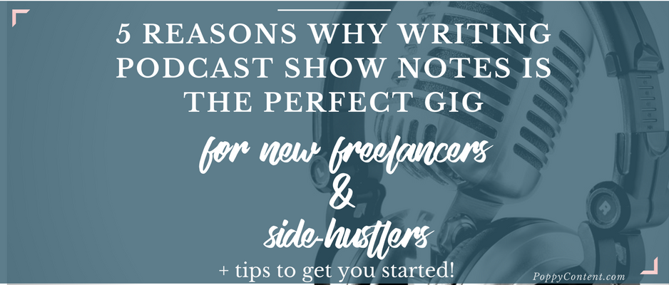 5-reasons-writing-podcast-show-notes-is-perfect-gig