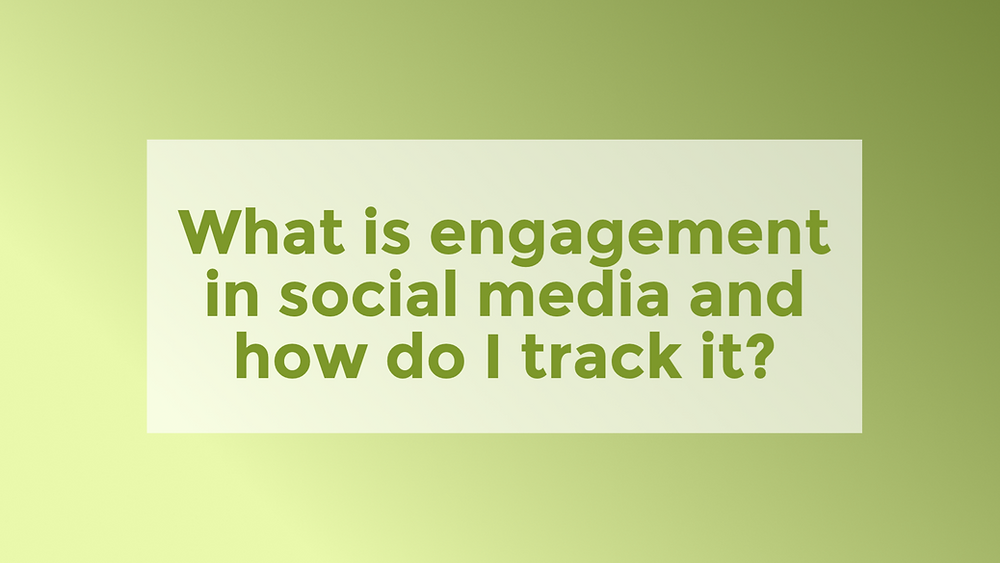 What is engagement in social media and how do I track it?
