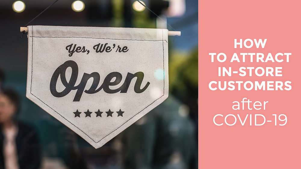 How small businesses can attract in-store customers after COVID-19