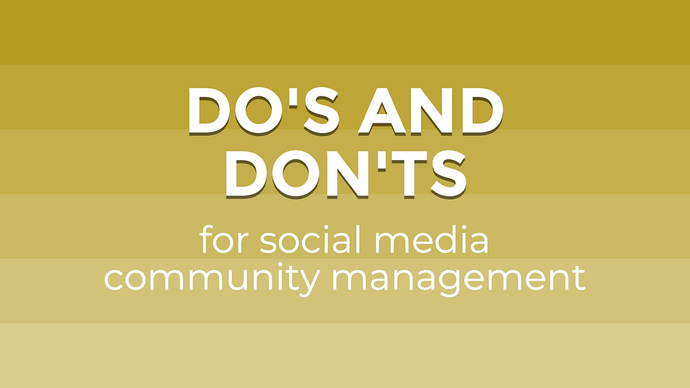 Do's and don'ts for social media community management
