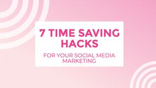 7 Time saving hacks for your social media marketing