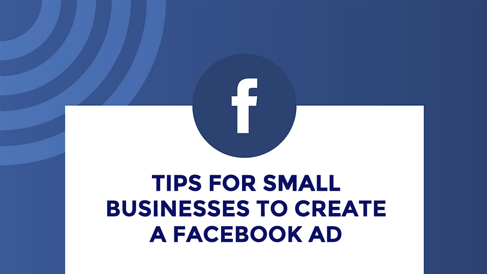 Tips for small businesses to create a facebook ad