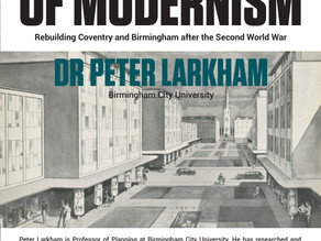 Open Lecture: Creating the Landscape of Modernism, Dr Peter Larkham. 17/1/2018