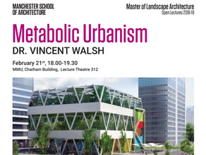 Open lecture: Metabolic Urbanism, Dr. Vincent Walsh - 21/02/2019