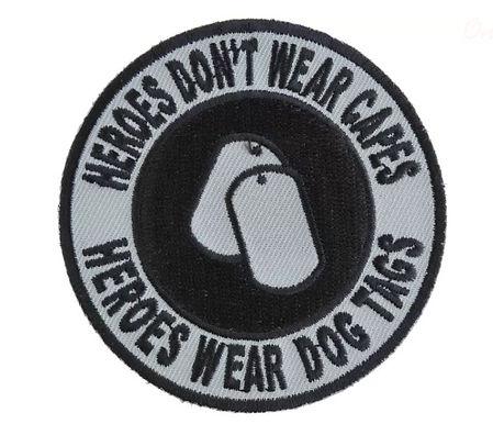 Heroes Don't Wear Capes Round Patch - 3x3 inch