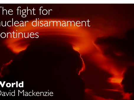 The fight for nuclear disarmament continues