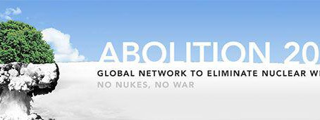 Abolition 2000. Global Network to eliminate Nuclear Weapons. No nukes, no wars