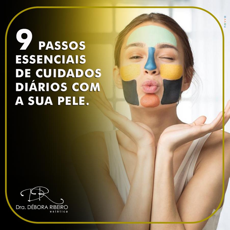 Os 9 passos essenciais de cuidados diários com a sua pele